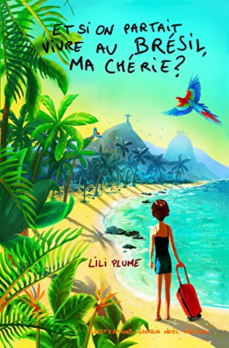 Et si on partait vivre au Brésil ma chérie?