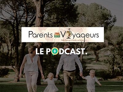 parents voyageurs podcast sur allo la planete